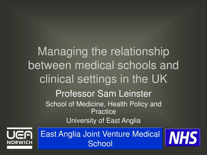 managing the relationship between medical schools and clinical settings in the uk n.