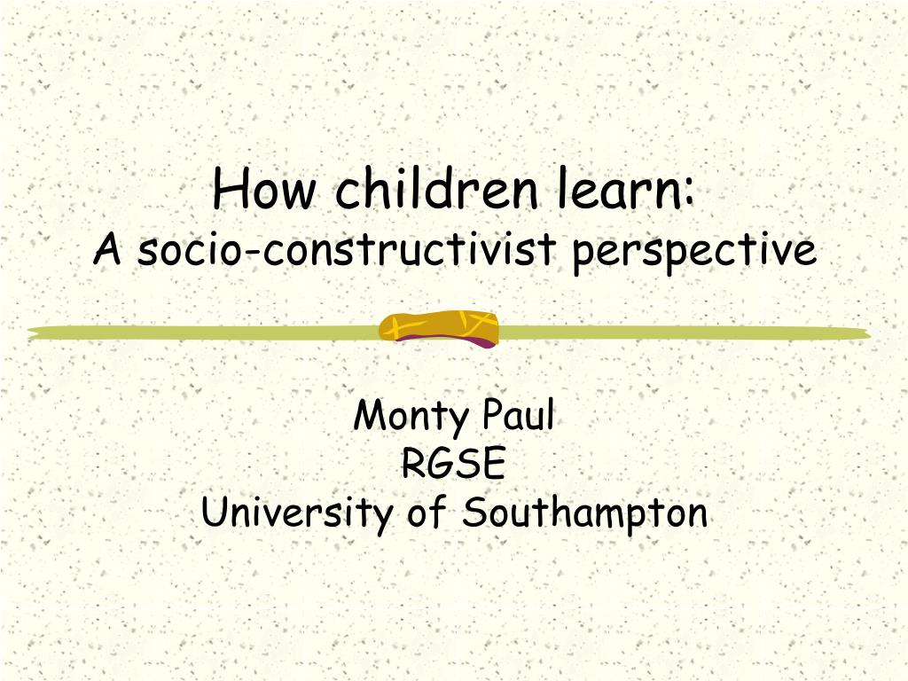 how children learn a socio constructivist perspective l.