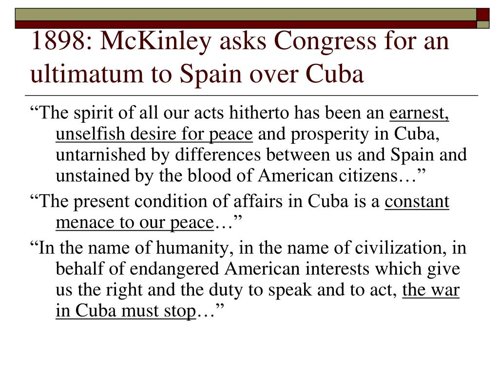 1898: McKinley asks Congress for an ultimatum to Spain over Cuba
