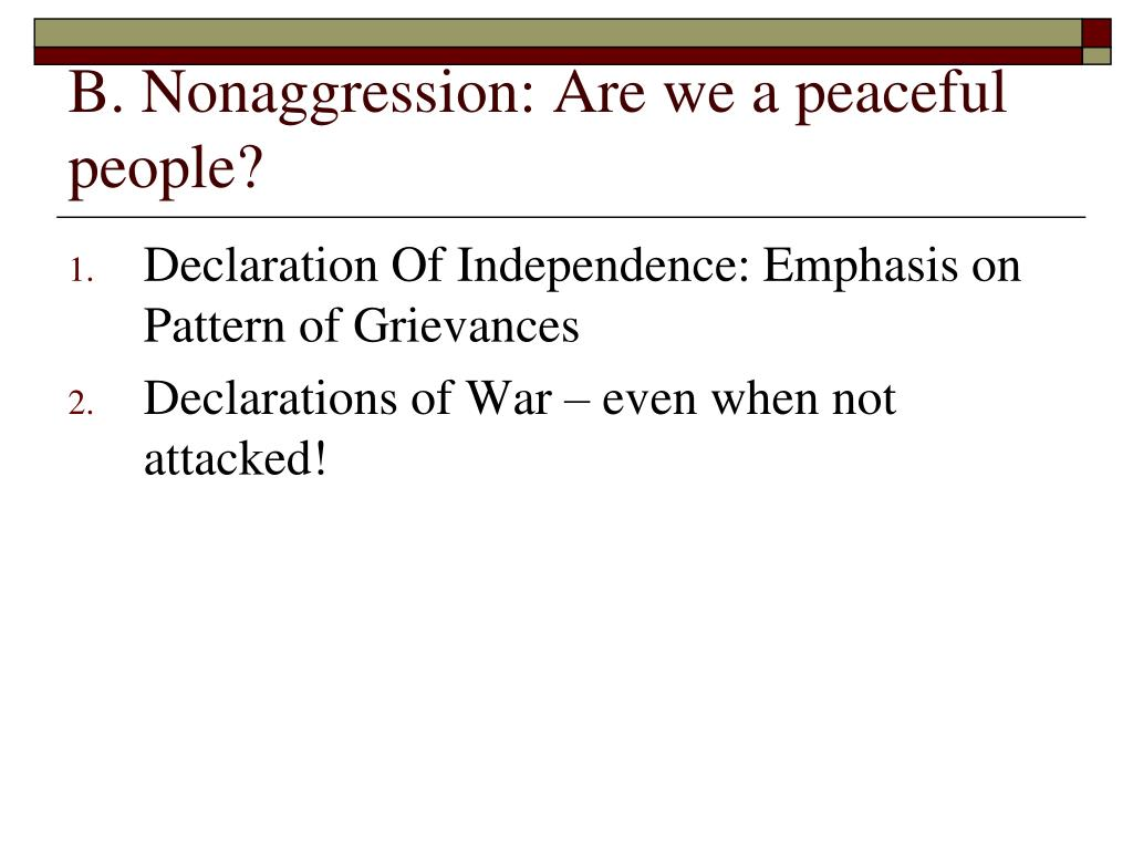 B. Nonaggression: Are we a peaceful people?
