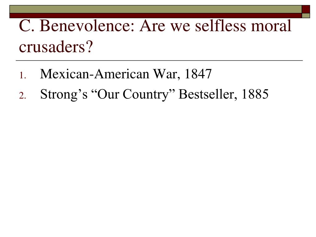 C. Benevolence: Are we selfless moral crusaders?