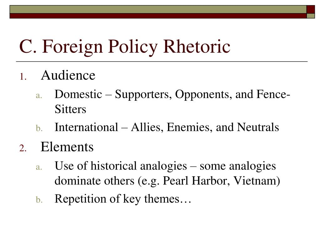 C. Foreign Policy Rhetoric
