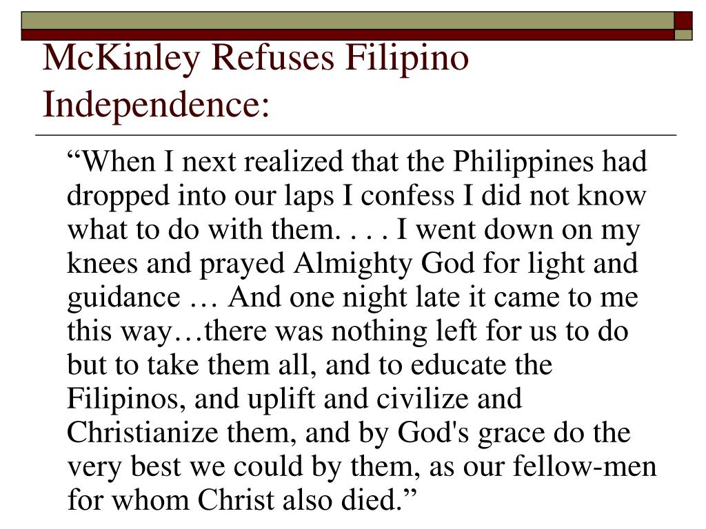 McKinley Refuses Filipino Independence: