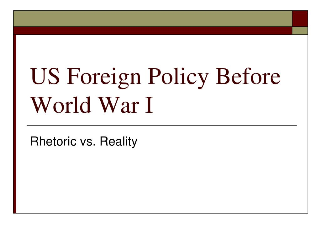 US Foreign Policy Before World War I