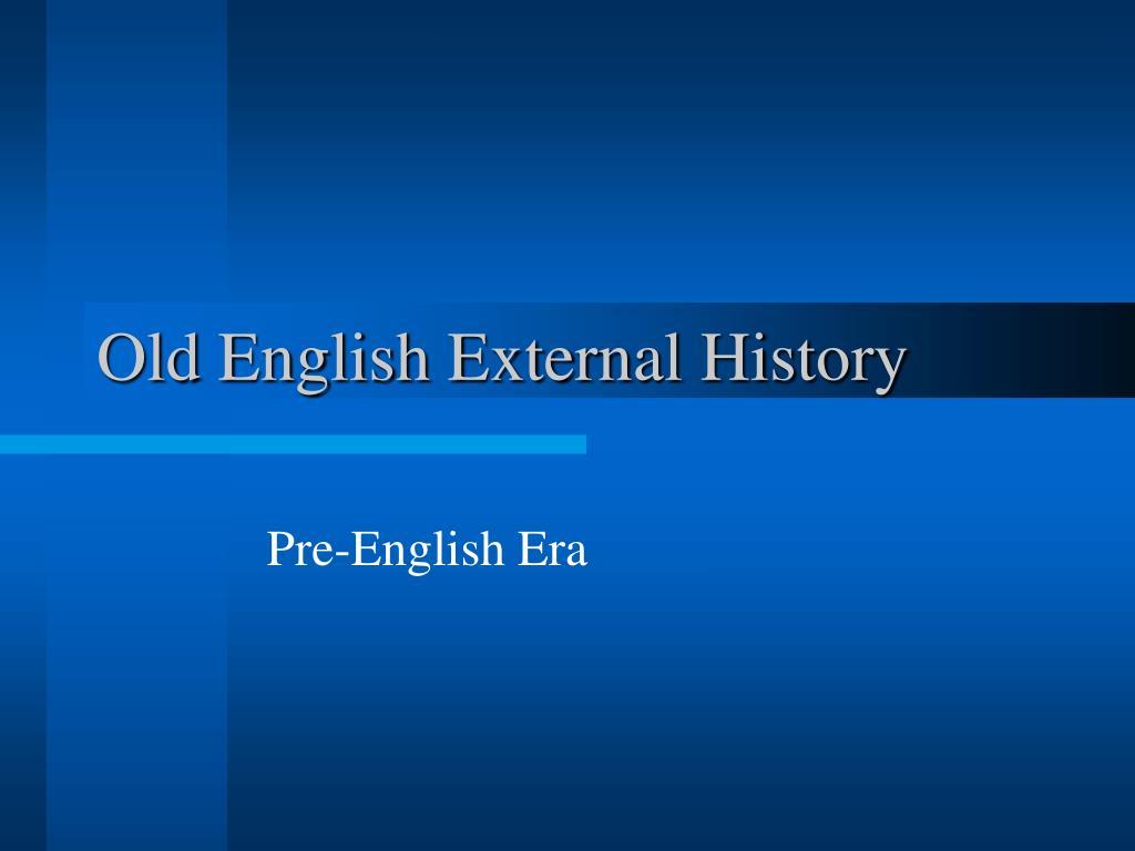 old english external history l.