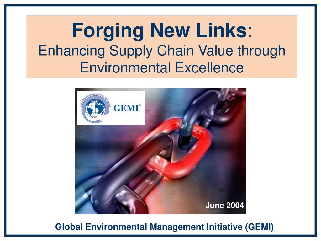 forging new links enhancing supply chain value through environmental excellence l.