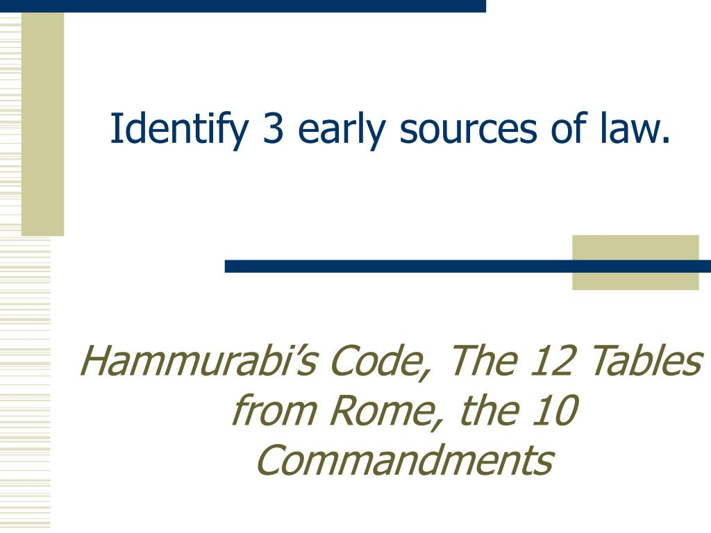identify 3 early sources of law l.