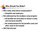 who should you bribe