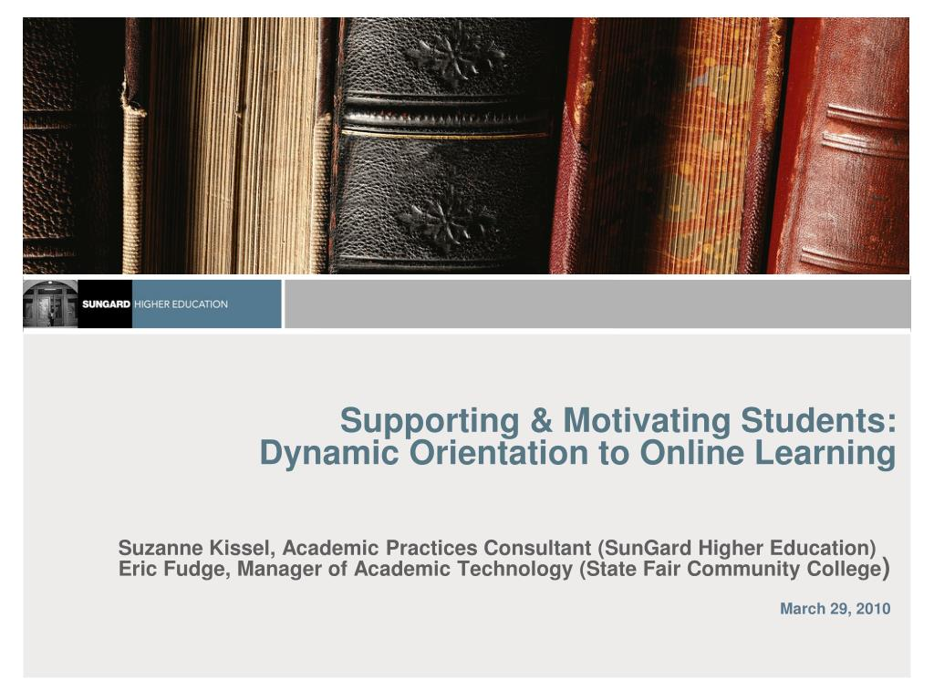 supporting motivating students dynamic orientation to online learning l.