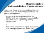 recommendation adults and children 12 years and older
