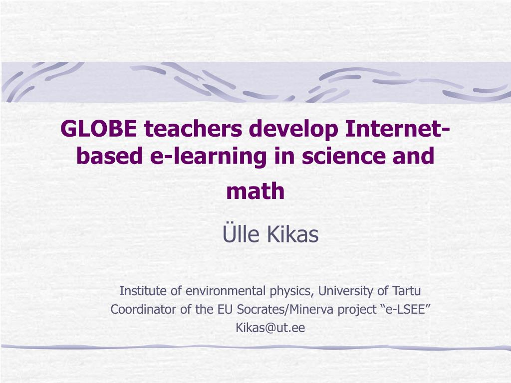 globe teachers develop internet based e learning in science and math l.