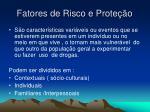 fatores de risco e prote o3