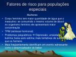 fatores de risco para popula es especiais9