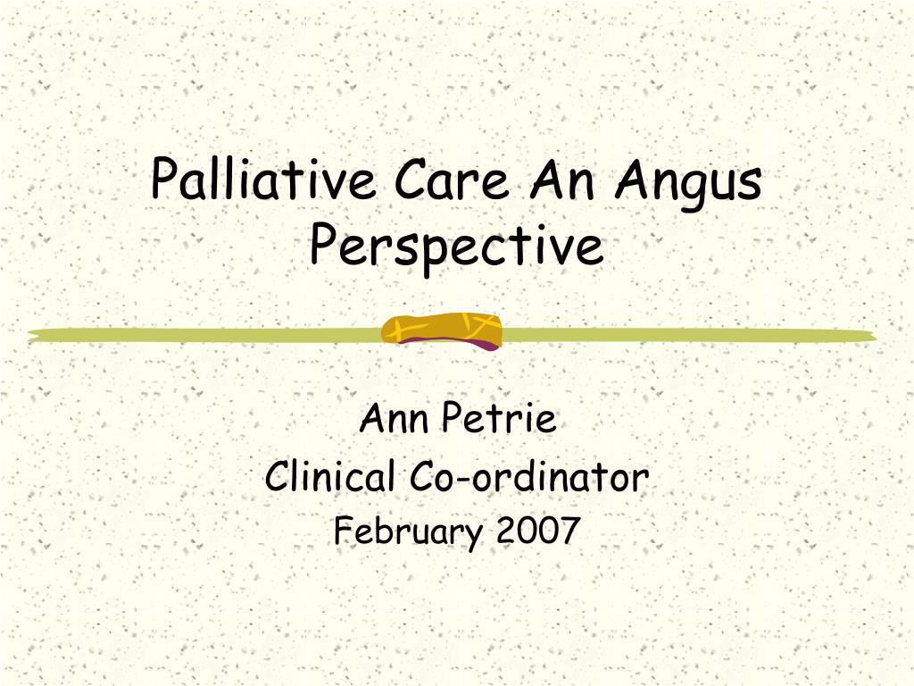 palliative care an angus perspective l.