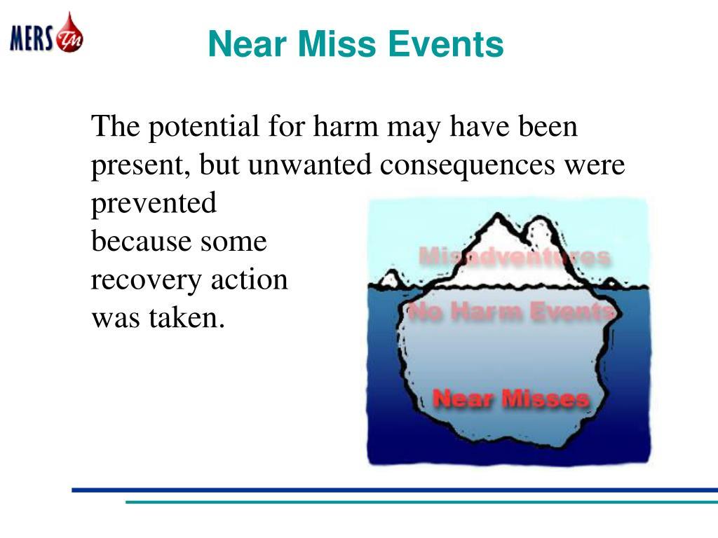 Near Miss Events