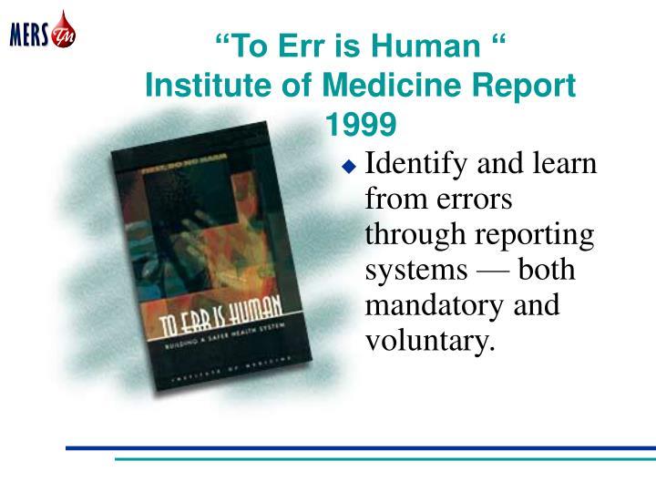 To err is human institute of medicine report 1999