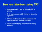 how are members using tr