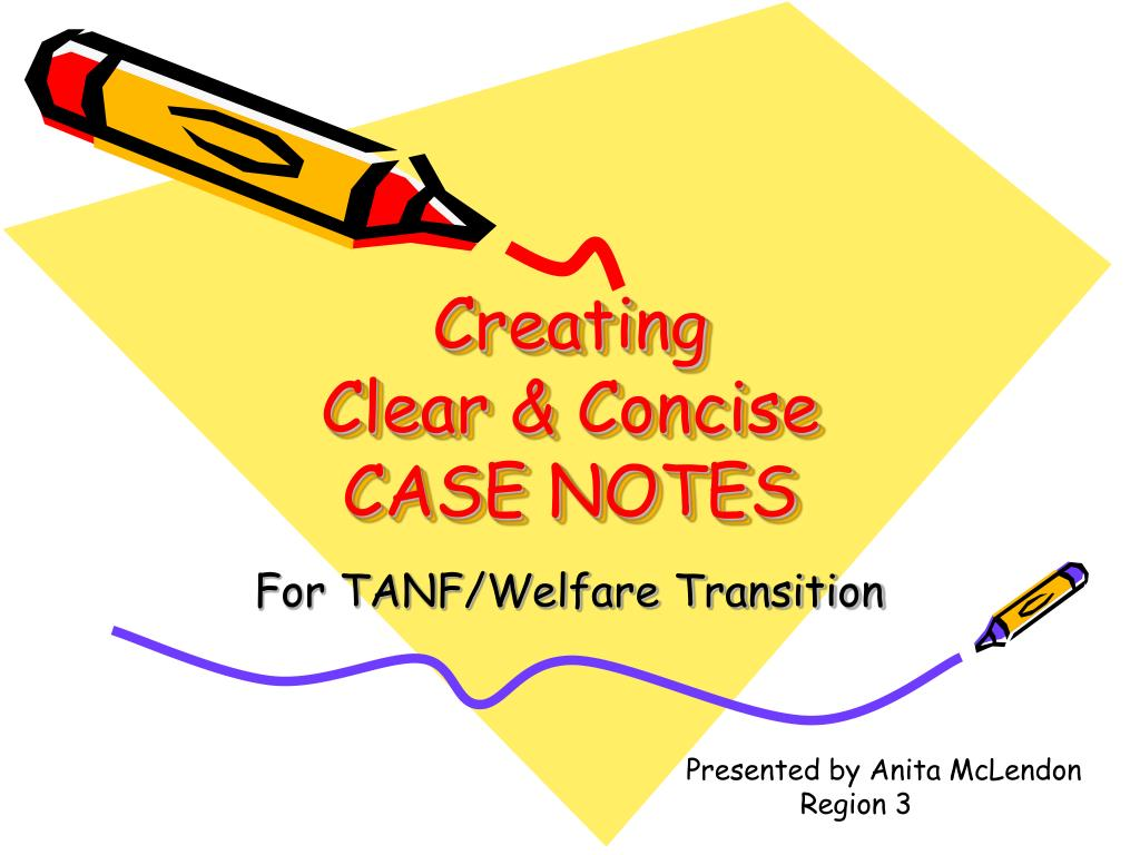 creating clear concise case notes l.
