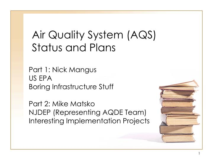 air quality system aqs status and plans n.