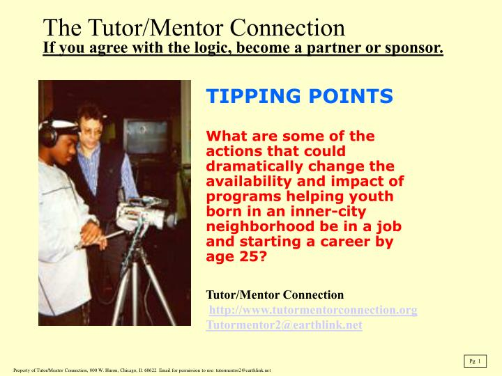 The tutor mentor connection if you agree with the logic become a partner or sponsor