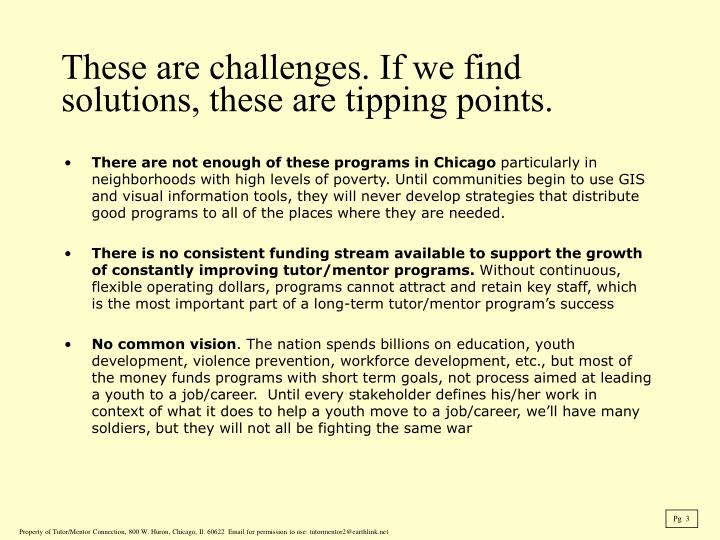 These are challenges if we find solutions these are tipping points