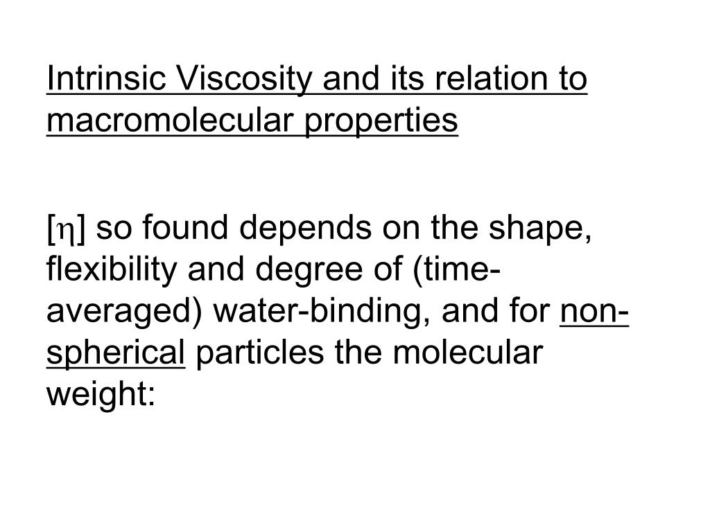 Intrinsic Viscosity and its relation to macromolecular properties