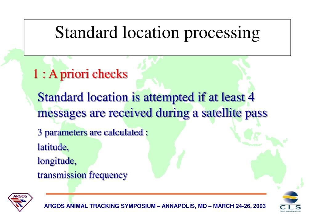 Standard location is attempted if at least 4 messages are received during a satellite pass