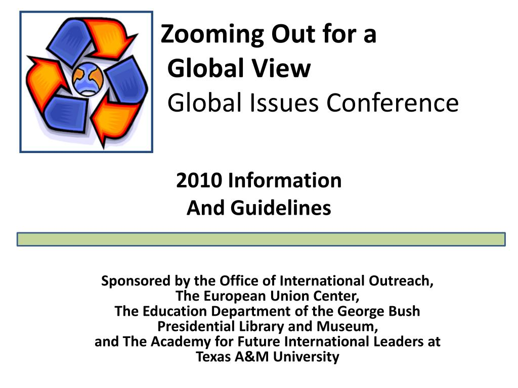 zooming out for a global view global issues conference l.