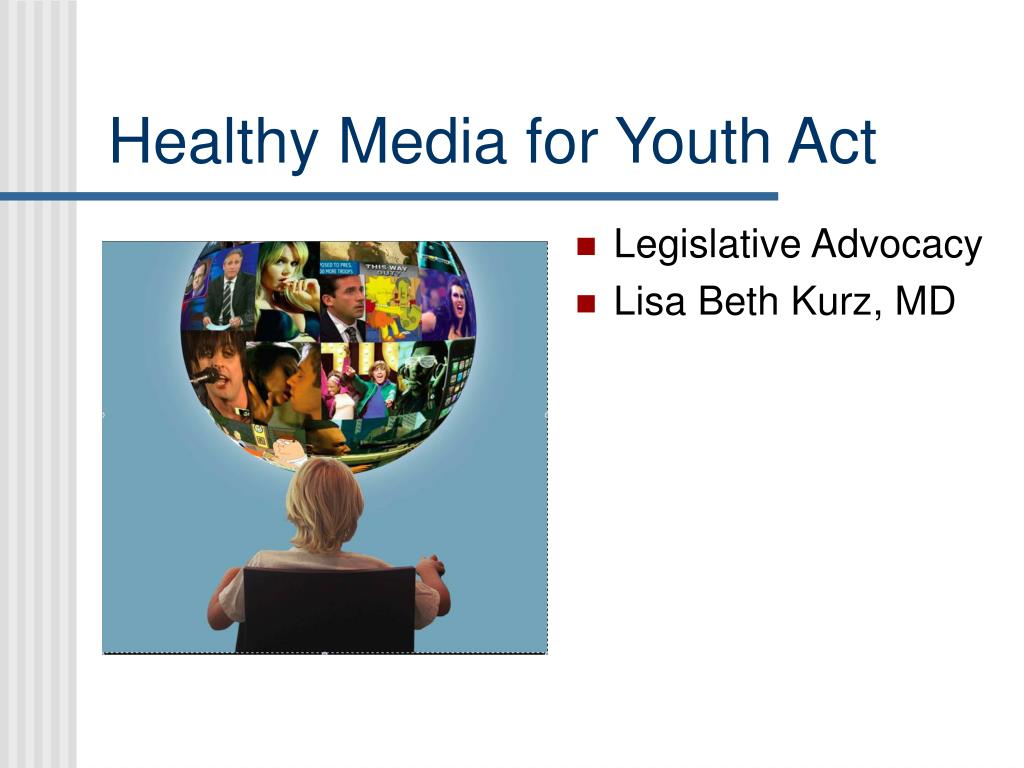 healthy media for youth act l.