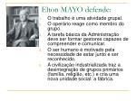 elton mayo defende