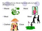 day 3 homophones words that sound alike but have different meanings