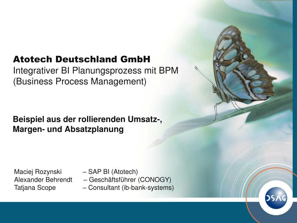 atotech deutschland gmbh integrativer bi planungsprozess mit bpm business process management l.