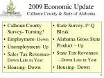 2009 economic update calhoun county state of alabama