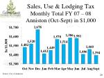 sales use lodging tax monthly total fy 07 08 anniston oct sept in 1 000