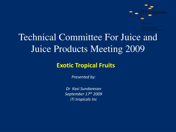 technical committee for juice and juice products meeting 2009 n.