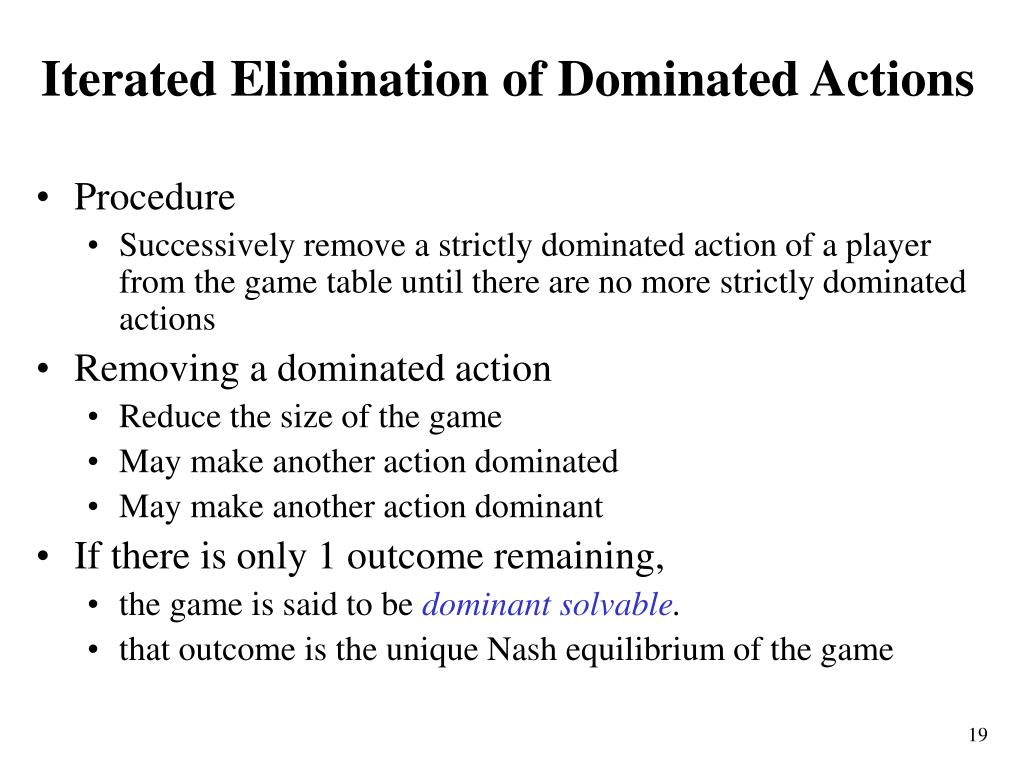 Iterated Elimination of Dominated Actions