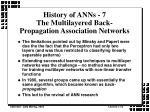 history of anns 7 the multilayered back propagation association networks