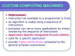 custom computing machines