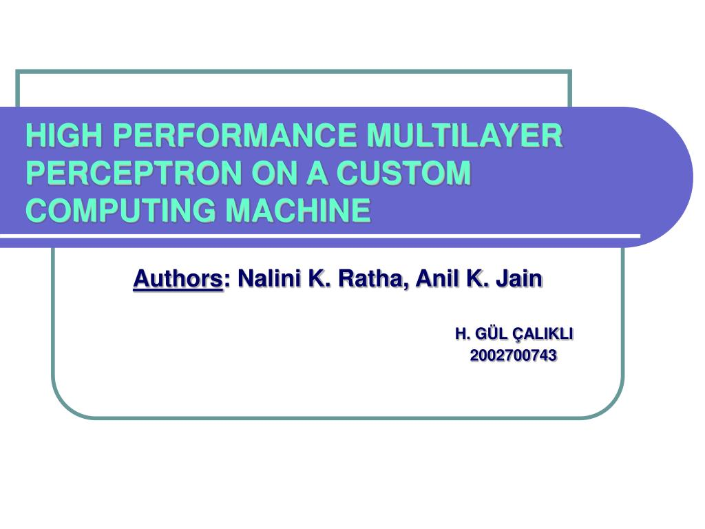 high performance multilayer perceptron on a custom computing machine l.