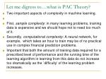 let me digress to what is pac theory