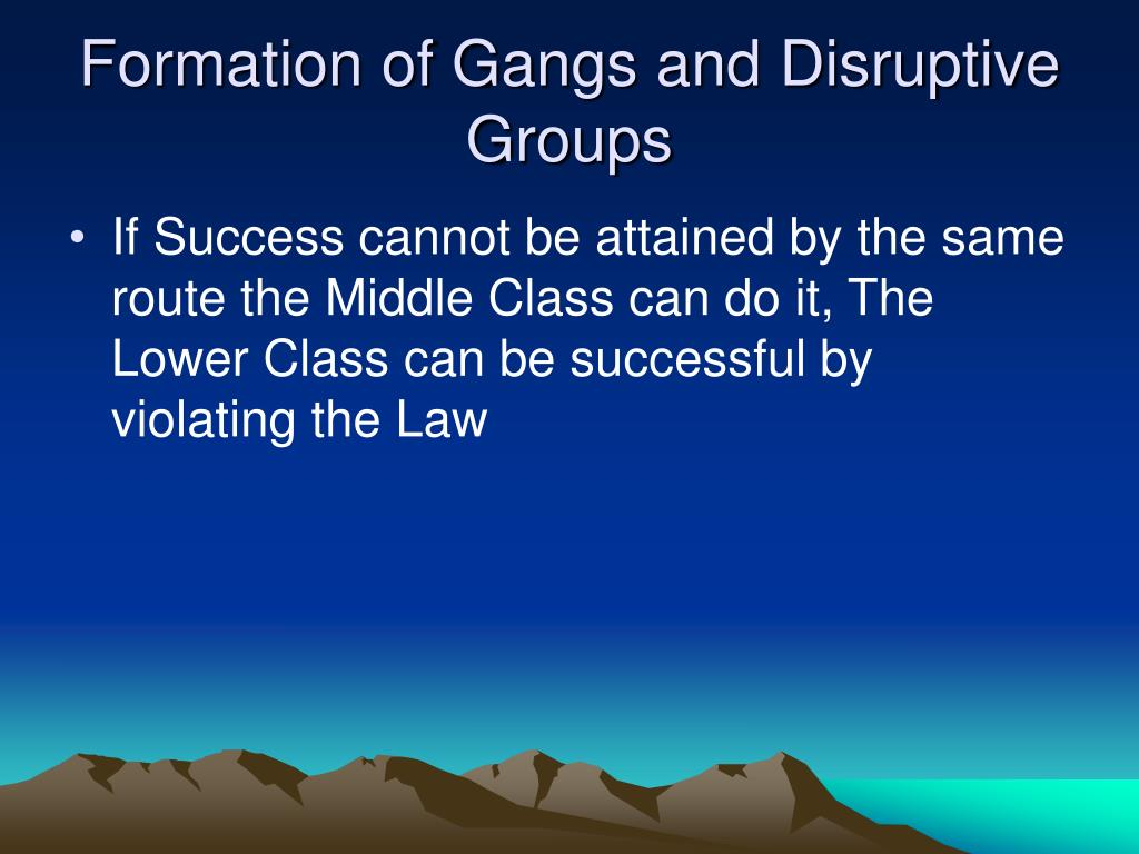 Formation of Gangs and Disruptive Groups