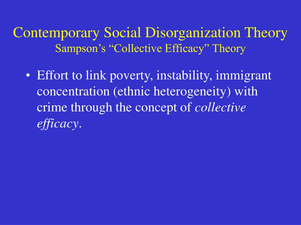 contemporary social disorganization theory sampson s collective efficacy theory l.