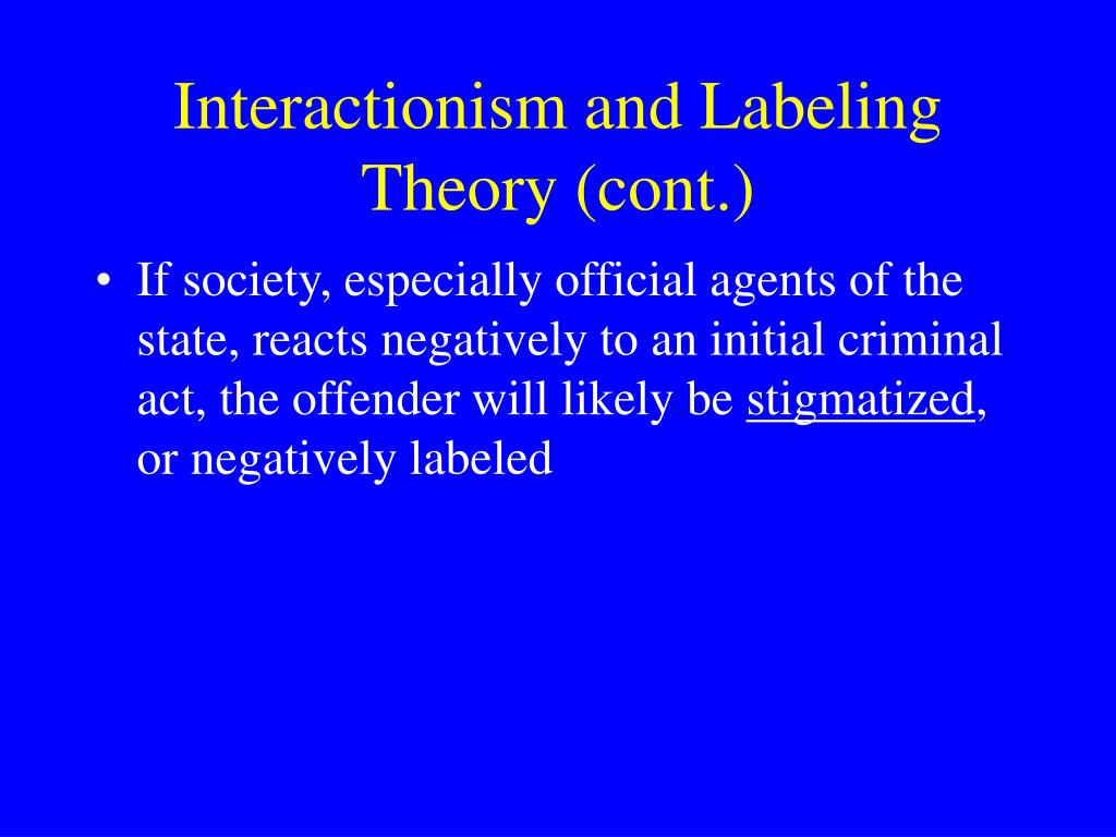 the stigma and negative effects of the labeling theory in society Definitions and theoretical models of the stigma construct have gradually progressed from an individualistic focus towards an emphasis on stigma's social aspects.