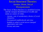 social structural theories anomie strain social disorganization