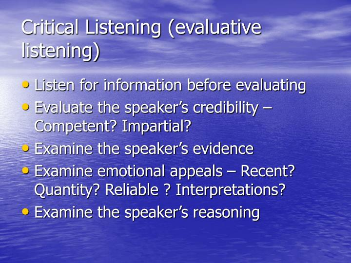 Critical Listening (evaluative listening)