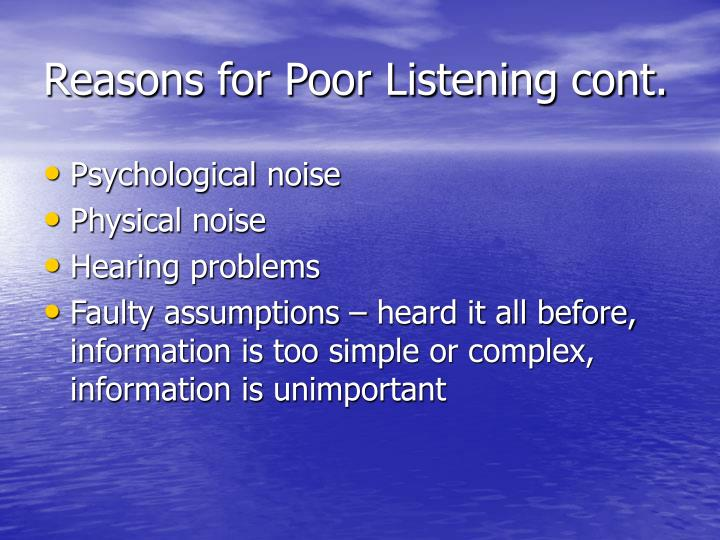 Reasons for Poor Listening cont.