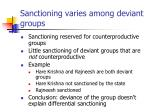 sanctioning varies among deviant groups