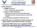 lis final operational configuration foc