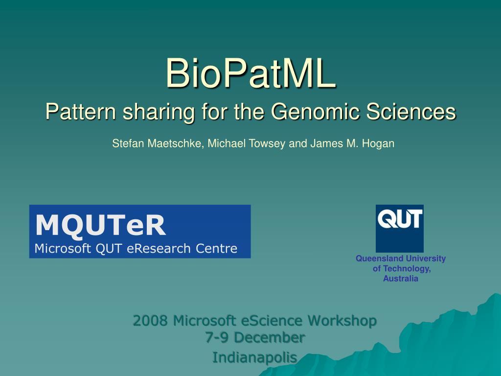biopatml pattern sharing for the genomic sciences l.