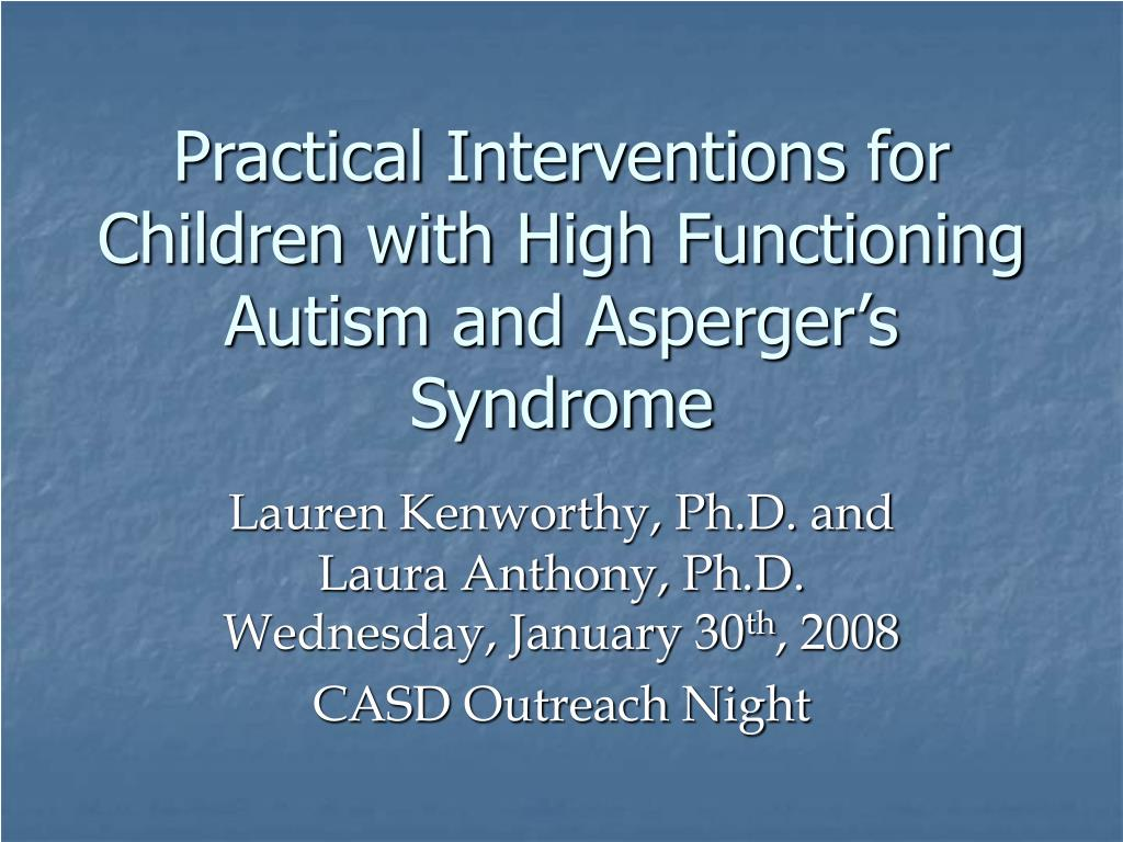 practical interventions for children with high functioning autism and asperger s syndrome l.